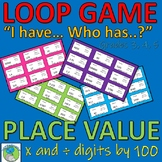 Loop Game - Place Value - Multipy and Divide numbers by 100 (whole and decimals)