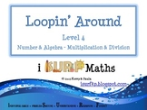 Loopin' Around: Level 4 - Multiplication & Division