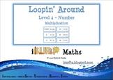 Loopin' Around: Level 4 - Multiplication