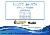 Loopin' Around: Level 4 - Multiplication