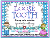 Loose Tooth {Literacy Center Activities}