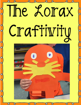 Lorax Craftivity, Writing Prompt, & Earth Saving Posters!