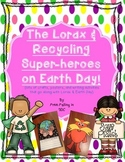 Lorax & Recycling Super-Heroes on Earth Day! (crafts, writing, and much more!)