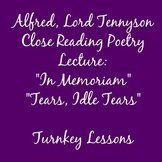 """Lord Alfred Tennyson """"In Memoriam"""" and """"Tears, Idle Tears"""" Close Reading Lecture"""