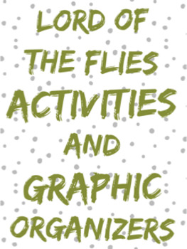 Lord of The Flies Activities and Graphic Organizers