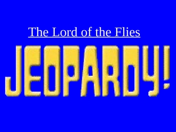 Lord of the Flies Jeopardy review game