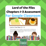 Lord of the Flies: Ch 1-3 Google Classroom Assessment