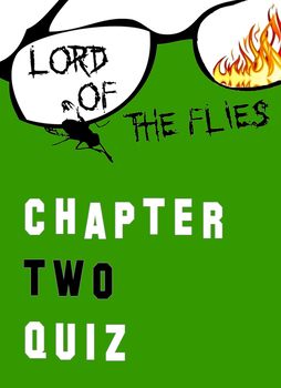 Lord of the Flies Chapter 2 Quiz William Golding