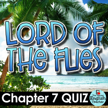 Lord Of The Flies Chapter 7 Quiz And Answer Key By The Daring