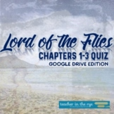 Lord of the Flies Chapters 1-3 Quiz for Google Drive™ Dist