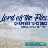Lord of the Flies Chapters 10-12 Quiz for Google Drive™ Di