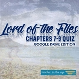 Lord of the Flies Chapters 7-9 Quiz for Google Drive™ Dist