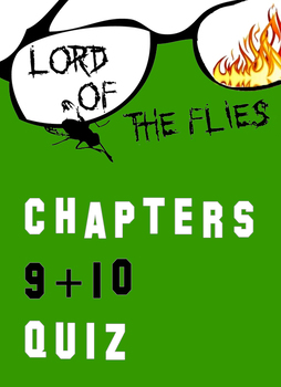 Lord of the Flies Chapters 9-10 Quiz William Golding