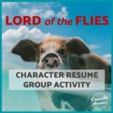 Lord of the Flies Character Resume Group Activity