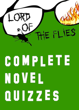 Lord of the Flies Complete Novel Quizzes (7 Quizzes) Willi