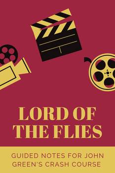Lord of the Flies/John Green's Crash Course Discussion Notes