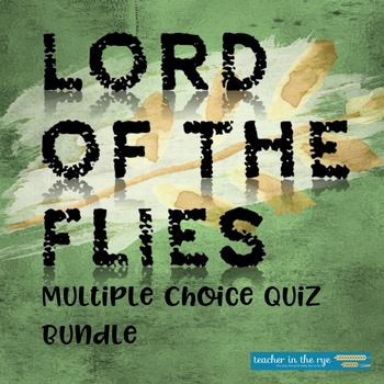 Lord of the Flies Multiple Choice Quiz Bundle with Answer Sheets & Keys!
