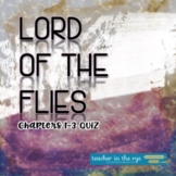 Lord of the Flies Multiple Choice Quiz Chapters 1-3 w/ Answer Sheet & Key!