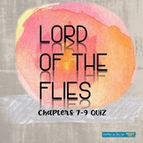 Lord of the Flies Multiple Choice Quiz Chapters 7-9 w/ Ans