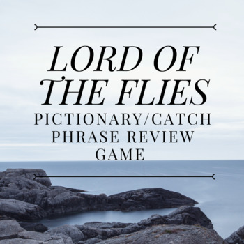 Lord of the Flies Pictionary/Catch Phrase Whole Novel Review Game