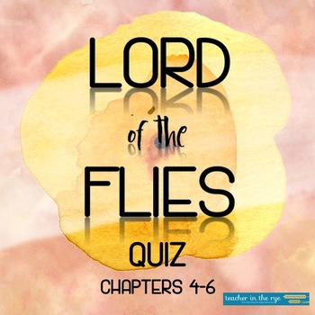 Lord of the Flies Quiz--Chapters 4-6--Multiple Choice w/ Answer Sheet & Key!