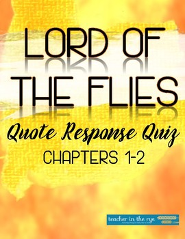 Lord of the Flies Quote Response Quiz or Worksheet-Chapters 1 & 2 w/Key! {CCSS}