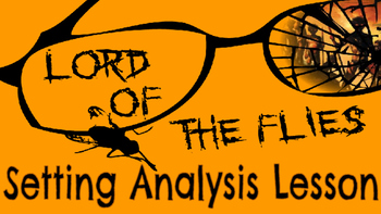 Lord of the Flies: Setting Analysis Lesson (Bundle)