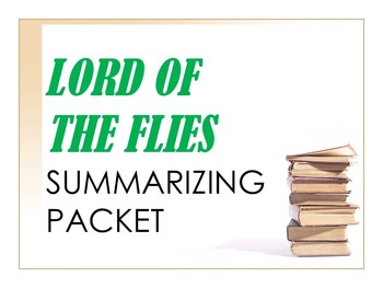 Lord of the Flies Summarizing Packet