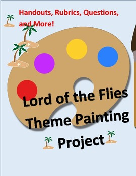 The Lord of the Flies Theme Painting Project with Handouts, Rubrics, & More!