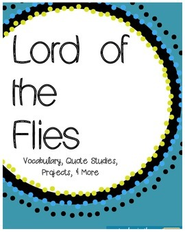 Lord of the Flies Vocabulary, Quote Studies, Projects and MORE! {CCSS}