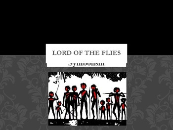 Lord of the Flies (by William Golding) Symbolism PowerPoint