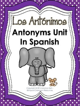 Los Antónimos/ Antonyms Unit In Spanish