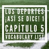 Los Deportes / Sports Vocabulary List, ¡Así se dice! 1, Capítulo 5
