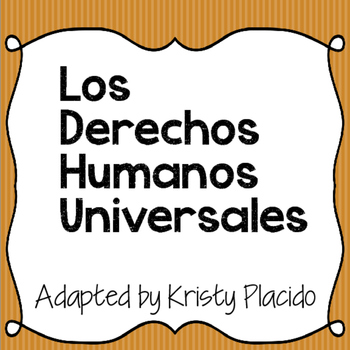 Los Derechos Humanos Universales - adapted for Spanish 3+ classes