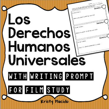 Los Derechos Humanos Universales - with writing prompt for any film or text