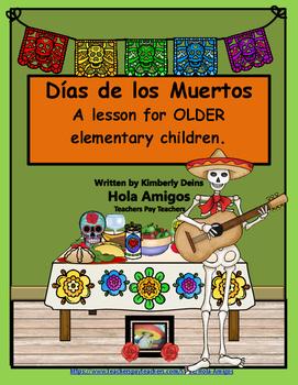 Los Días de los Muertos - Day of the Dead for OLDER Elementary Children