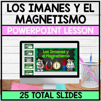Los Imanes y el Magnetismo with Notes