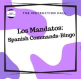 Los Mandatos: Spanish Commands--Bingo