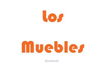 Los Muebles -- Spanish Furniture Vocabulary