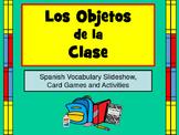 Los Objetos de la Clase - Spanish Vocab Presentation, Card Games and Activities
