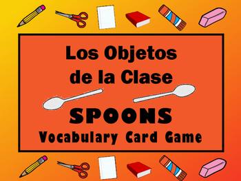 Los Objetos de la Clase Spoons Card Game -Spanish Classroom Objects Vocab