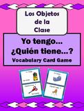 Los Objetos de la Clase Yo tengo/¿Quién tiene? Spanish Card Game