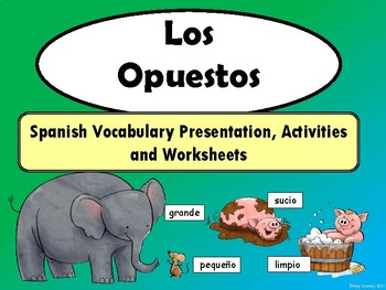Los Opuestos-Opposites Vocabulary Presentation, Worksheets and Activities