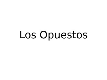 Los Opuestos PowerPoint- Spanish adjectives powerpoint