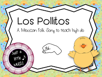 Los Pollitos--a Mexican folk song for teaching high do (do1)