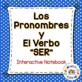 Los Pronombres y el verbo SER Interactive Notebook