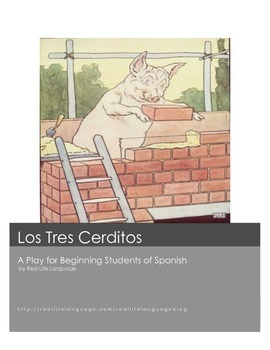 Los Tres Cerditos: A Play for Beginning Students of Spanish