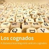 Los Cognados - A Distance Learning Mini-unit on Spanish Cognates
