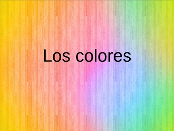 Los colores PowerPoint Colors in Spanish Vocabulary Powerpoint