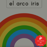 Los colores del Arco Iris Bundle! Teach the colors in Spanish.